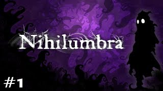 Nihilumbra Ep. 1 - Through the Frozen Cliffs and the Living Forest