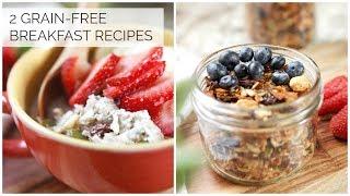 Grain-Free Granola + Overnight Muesli | 2 Healthy Paleo Breakfast Recipes