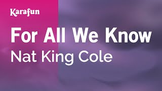 Karaoke For All We Know - Nat King Cole *
