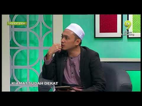 Tanyalah Ustaz 2017  Episode 242  KIAMAT SUDAH DEKAT