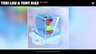 tobi lou amp Tony Bigz - My Party Audio