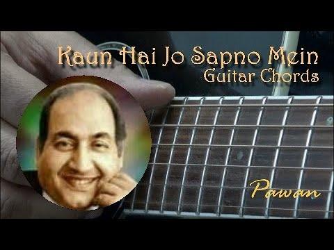Kaun Hai Jo Sapno Mein -Guitar Lesson - Pawan