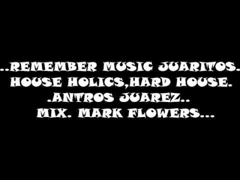 vertigo juarez ..REMEMBER MUSIC JUARITOS HOUSE  HOLICS,HARD HOUSE,ANTROS JUAREZ