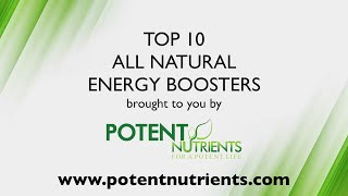 Top 10 All Natural Energy Boosters – Foods and supplements that give you more energy
