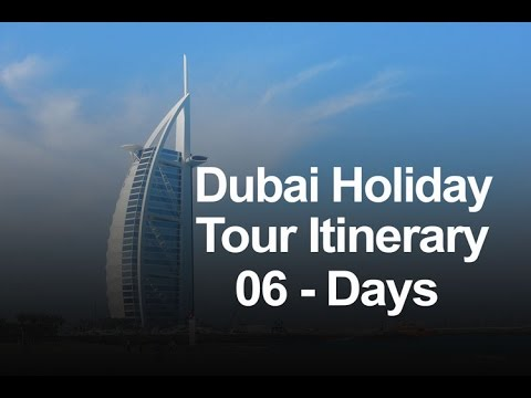 Dubai Holiday Package - 6 Days Dubai Tour Itinerary