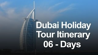 Dubai Holiday Package   6 Days Dubai Tour Itinerary