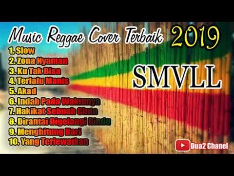 Lagu Reggae Slow Cover SMVLL Paling Enak Didengar 2019