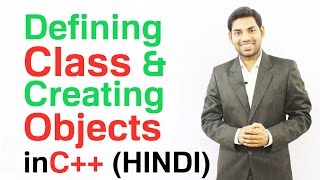 Defining Class and Creating Objects in C++ (HINDI)