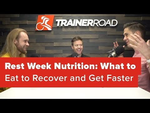Rest Week Nutrition: What to Eat to Recover and Get Faster (Ask a Cycling Coach 242)