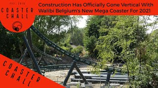 Construction Has Officially Gone Vertical With Walibi Belgium's New Mega Coaster For 2021