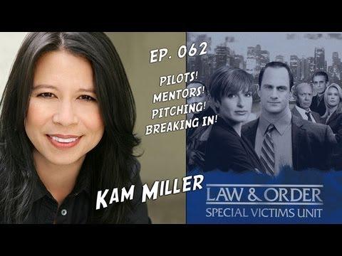 TV Writer Podcast 062  Kam Miller Law Order: SVU, Killer Instinct