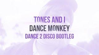 Download TONES AND I - Dance Monkey (Dance 2 Disco Bootleg)