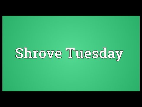Shrove Tuesday Meaning