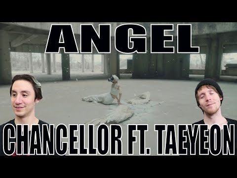 Chancellor - Angel Ft.Taeyeon [Reaction]