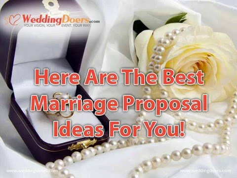 Here Are The Best Marriage Proposal Ideas For You