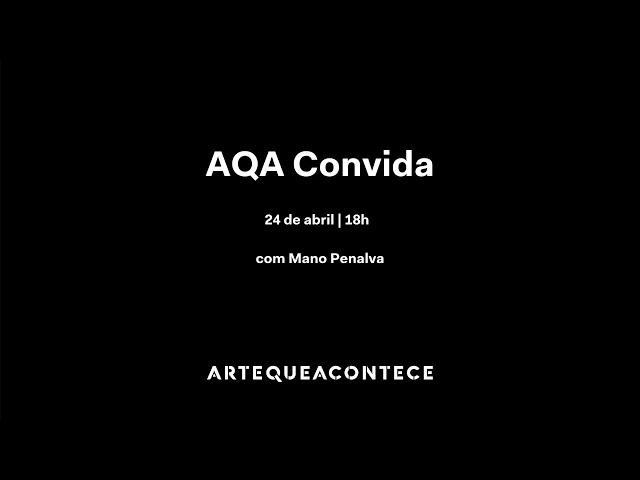 #AQA Convida Mano Penalva - live em 24/4/2020