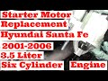 Starter Motor Replacement Hyundai 3.5 Liter Santa Fe 2001-2006 Six Cylinder Engine