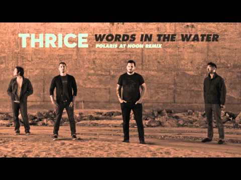 Thrice - Words In The Water (Polaris at Noon Remix) - Free Download