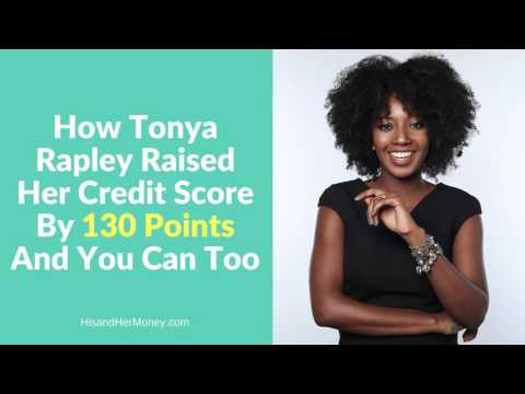 How Tonya Rapley Raised Her Credit Score By 130 Points And You Can Too {AUDIO ONLY}