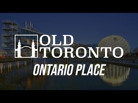 The History of Ontario Place