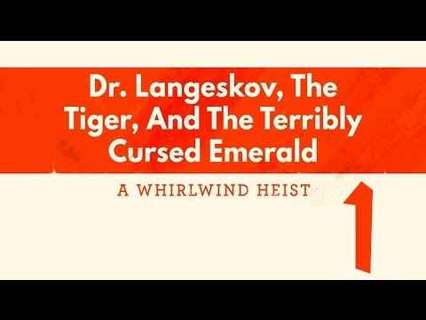 Dr  Langeskov, The Tiger, and The Terrible Cursed Emerald 1 - And So Begins the Heist!
