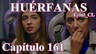Huérfanas Capítulo 161 Español