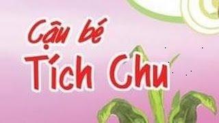 Cậu Bé Tích Chu - Cổ Tích Việt Nam Hay Nhất 2014