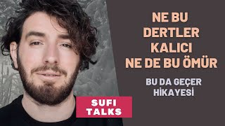 PROBLEMS ARE NOT PERMANENT  THIS TOO WILL PASS  SUFI TALK PART 3