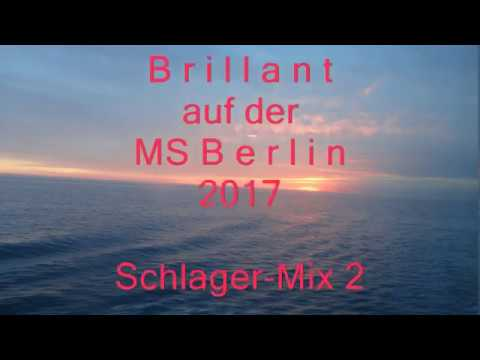 Brillant - MS Berlin 2017 - Schlager Mix 2