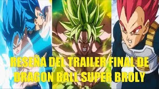 Reseña del Trailer Final de Dragon Ball Super Broly La Pelicula Que Salio Bien