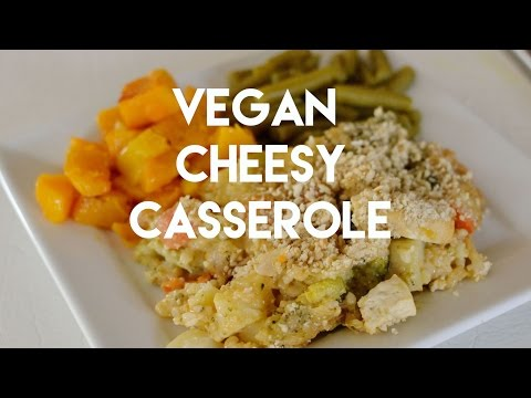 My Go-To Holiday Meal: Vegan Cheesy Casserole