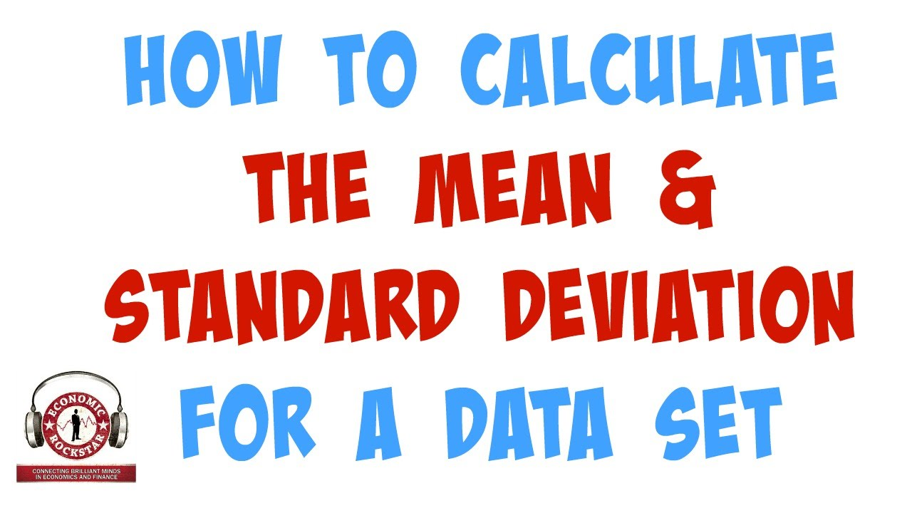 008 How To Calculate The Mean And Standard Deviation For A Data Set (using  Excel)