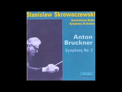 Anton Bruckner - Symphony No. 5 [Stanisław Skrowaczewski, Saarbrücken Radio Symphony Orchestra]