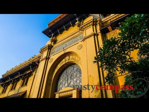 Weekly Walk Hanoi: Two incredible French colonial buildings in Vietnam's Capital