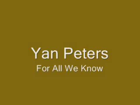 027.Yan Peters-For All We Know