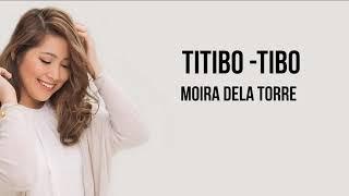 Titibo-tibi By Moira Dela Torre