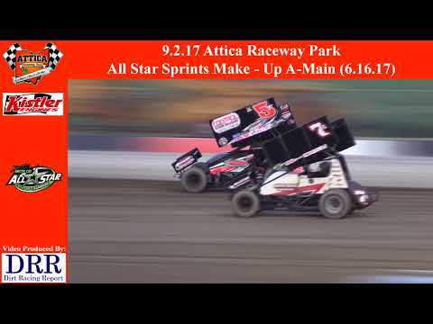 9.2.17 Attica Raceway Park - All Star Sprints Make Up A-Main