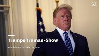 Trump und Corona: Trumps Truman-Show