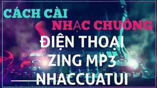 Hướng Dẫn Cài đặt Nhạc Chuông Cho điện Thoại Dễ Dàng