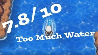 7.8/10 Too Much Water