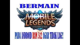 Cara Bermain Mobile Legends Di RAM 512 - 1 GB Agar tidak Lag 100%Berhasil