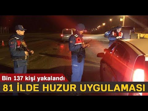 81 İlde Huzur Uygulaması: Bin 137 Kişi Yakalandı
