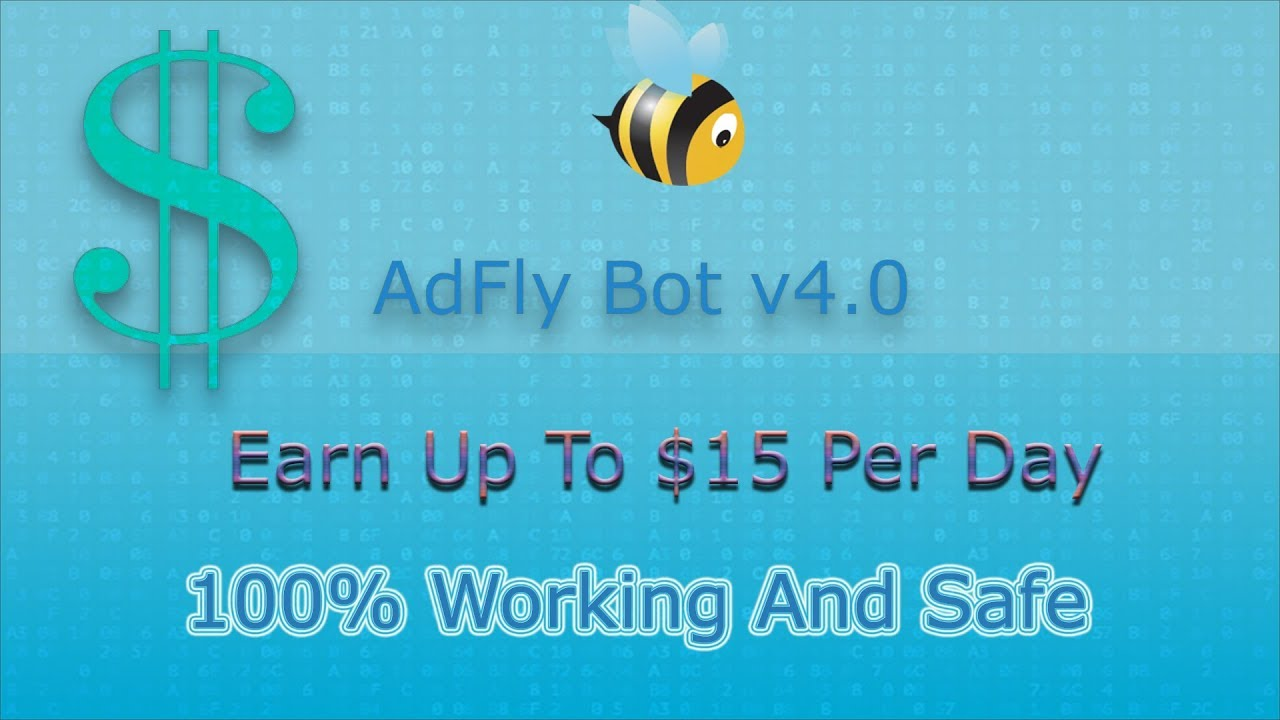 AdFly Bot v4 0 2019 - 2018 UP TO $15 Per Day ( New Method