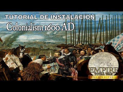 Tutorial de instalacion Colonialism 1600 AD Empire Total War