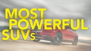 Top 10 Most Powerful SUVs: 2018   SUVs with the Most Horsepower