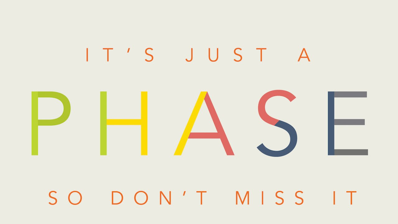"Don T Miss The 10 Cool And: CCC Message 10-25-15 ""It's Just A Phase--So Don't Miss It"