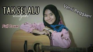 Tak Selalu Souljah Versi Reggae Cover By Fadhila Hauzani