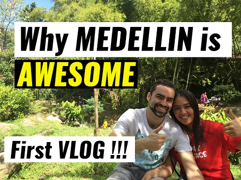 Why Medellin Is Awesome - VLOG001