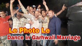 LE PHOTO LE    Garhwali Marriage ll DJ Song ll Part 2