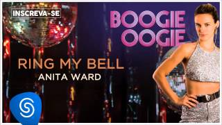 Anita Ward - Ring My Bell (Boogie Oogie) [Áudio Oficial]